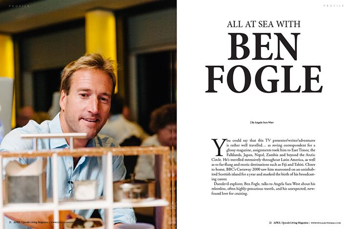 Interview with Ben Fogle in Upscale Living magazine